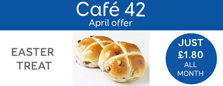 Cafe 42, Easter Treat, Hot Cross Bun, Just £1.80 all month